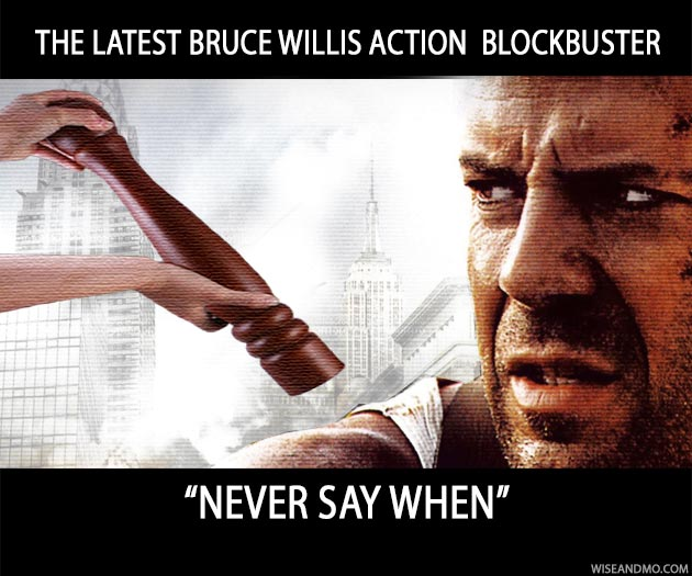 Bruce-Willis-Never-Say-When